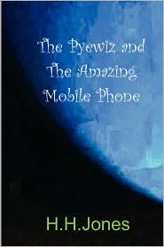 the-pyewiz-and-the-amazing-mobile-phone